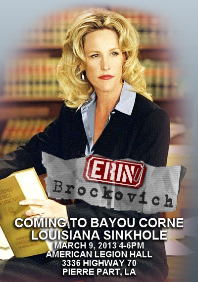 Erin Brockovich and Tom Girardi coming to Bayou Corne Sinkhole Community Meeting March 9th, 2013 4-6PM!